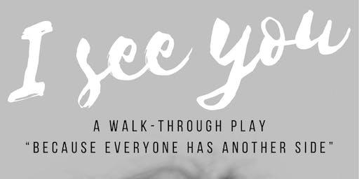 I See You: A Walk-Through Play