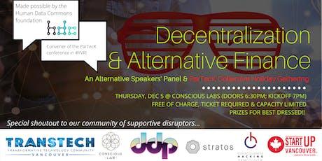 Decentralization & Alternative Finance: A Holiday Panel Event tickets