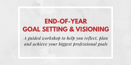 End of Year Goal-Setting and Visioning tickets
