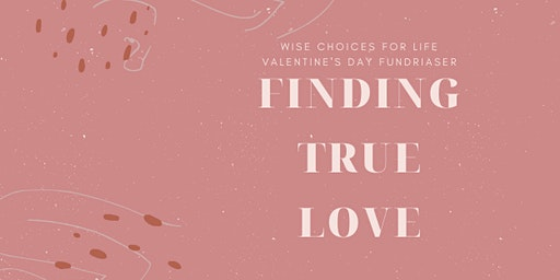 Finding True Love; A WCFL Valentine's Day Fundraiser