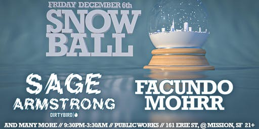 Snow Ball : the Wintery Wonderland Party with Sage Armstrong & Facundo Mohrr