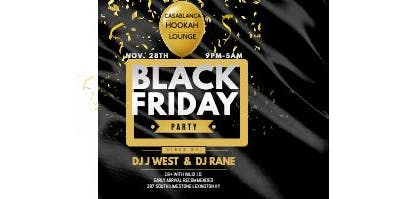 Black Friday Casablanca Hookah Lounge Ft. DJ JWest & DJ Rane