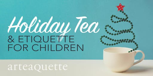 Holiday Tea and Etiquette