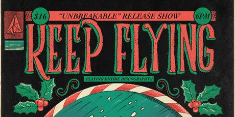 "Keep Flying Holiday Show &  Unbreakable 7"" Release Party tickets"