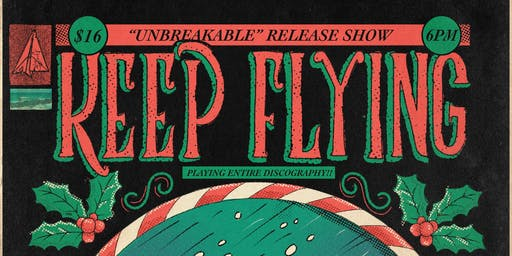 "Keep Flying Holiday Show &  Unbreakable 7"" Release Party"