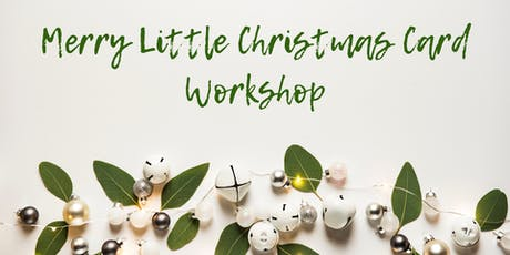 Merry Little Christmas Card Workshop tickets