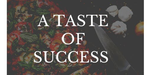 A Taste Of Success