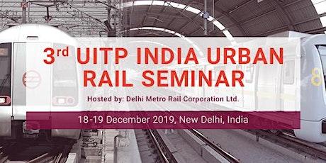3RD UITP INDIA URBAN RAIL SEMINAR tickets