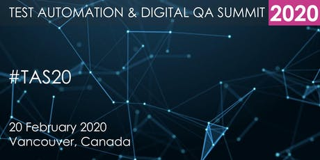 Test Automation and Digital QA Summit 2020 - Vancouver tickets