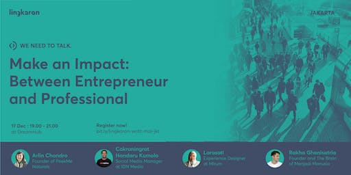 Make an Impact : Between Entrepreneur and Professional