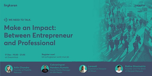 Make an Impact : Between Entrepreneur and Professional