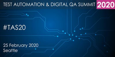 Test Automation and Digital QA Summit 2020 - Seattle