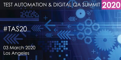 Test Automation and Digital QA Summit 2020 - Los Angeles