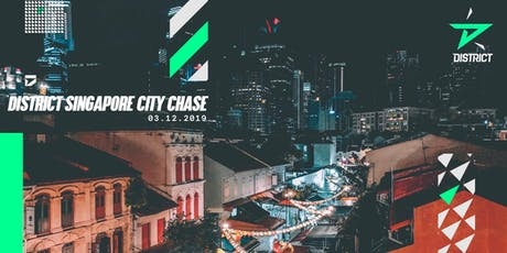 District Singapore City Chase tickets