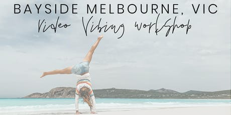 BAYSIDE MELBOURNE #VideoVibingWorkshop - Find Your Voice & Vibe For Video tickets