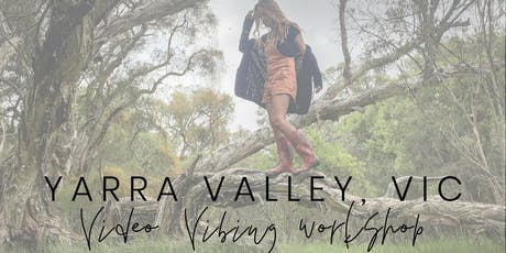 YARRA VALLEY #VideoVibingWorkshop - Find Your Voice & Vibe For Video tickets