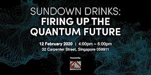 Sundown Drinks: Firing up the Quantum Future