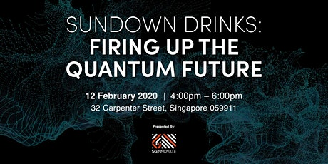 Sundown Drinks: Firing up the Quantum Future tickets