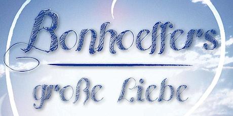Bonhoeffers great love - Bonhoeffers grosse Liebe tickets