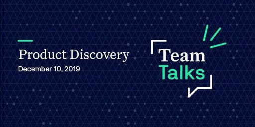 TeamTalks: Product Discovery