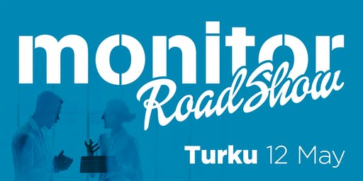 Monitor Roadshow Finland – Turku 12/5