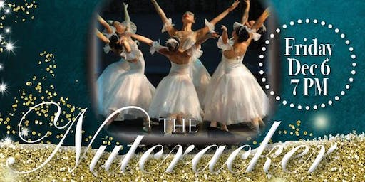 2019 Nutcracker GENERAL ADMISSION - FRIDAY DEC 6 - 7PM