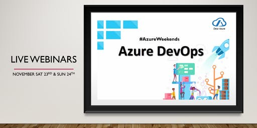Working with Azure DevOps  [Webinar] AzureWeekends