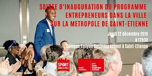 Inauguration du programme Entrepreneurs dans la ville - Saint-Etienne