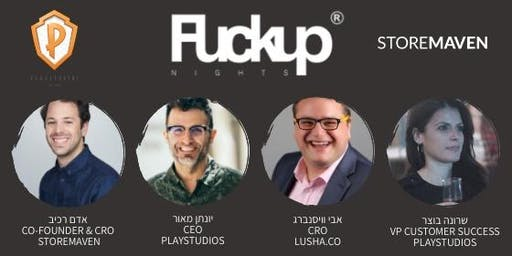 Fuckup Nights special edition with STOREMAVEN & PLAYSTUDIOS