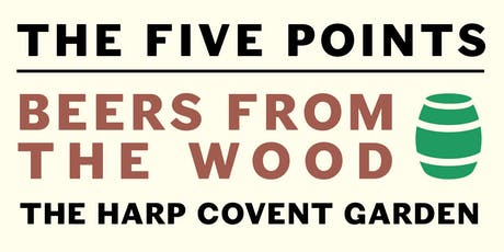 Beers from the Wood at The Harp, Covent Garden tickets