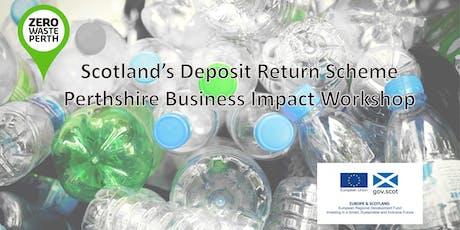 Scotland's Deposit Return Scheme - Perthshire Business Impact Workshop tickets
