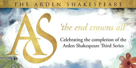 Celebrating the completion of the Arden Shakespeare Third Series tickets
