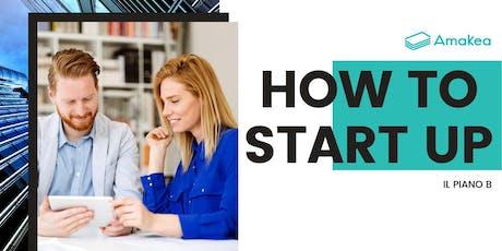 How to Start Up: lanciare la tua startup senza lasciare il lavoro biglietti