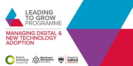 Leading To Grow Programme: Managing Digital &New Technology Adoption tickets