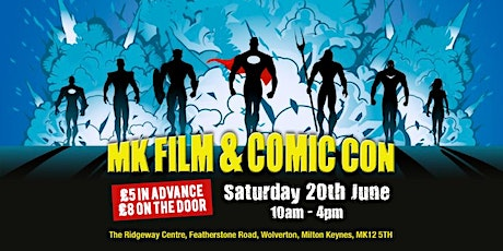 Milton Keynes Film and Comic Con, Saturday 20th June 2020, The Ridgeway Centre, Milton Keynes tickets