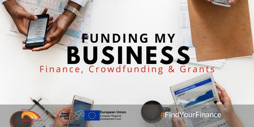 Funding my business - Finance, Crowdfunding & Grants - Sturminster Newton - Dorset Growth Hub