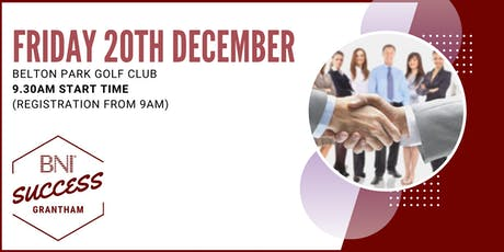 BNI Success Grantham - Network meeting 20th December tickets