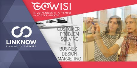 Customer Problem Solving & Business Design Marketing biglietti