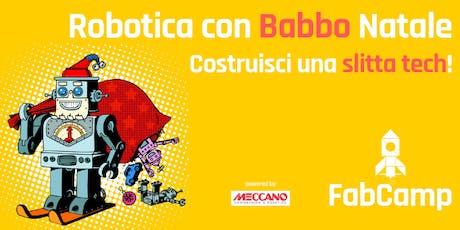 Robotica con Babbo  Natale powered by Meccano biglietti