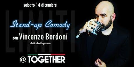 STAND UP COMEDY con VINCENZO BORDONI ed altre brutte persone biglietti