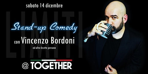 STAND UP COMEDY con VINCENZO BORDONI ed altre brutte persone