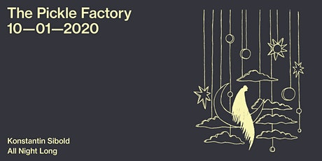 The Pickle Factory with Konstantin Sibold All Night Long tickets