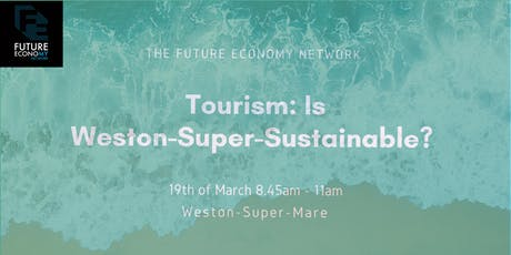 Tourism: Is Weston-Super-Sustainable? tickets