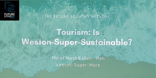 Tourism: Is Weston-Super-Sustainable?