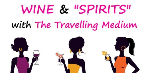 "Wine and ""Spirits"" - Group Reading with The Travelling Medium Robin Blakey"