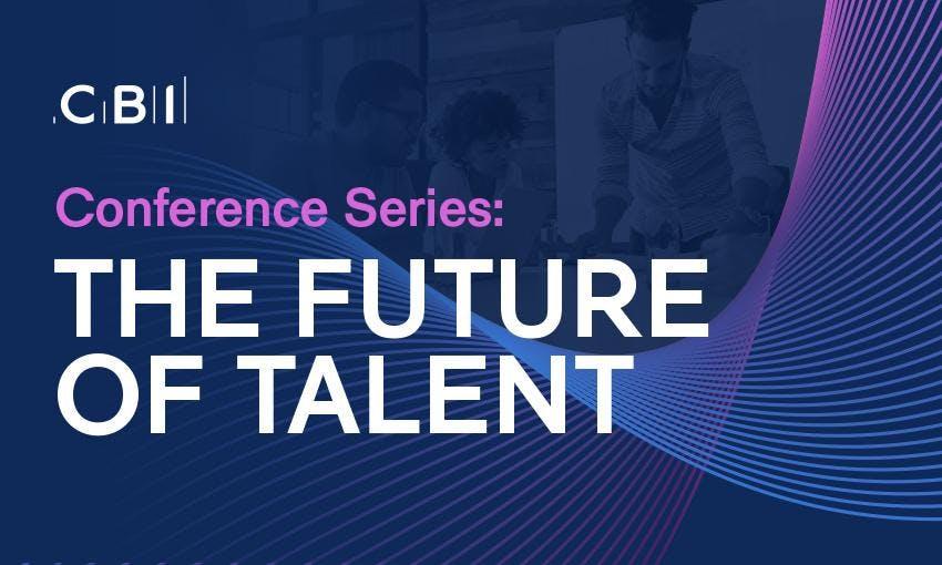 CBI Conference Series:  The Future of Talent - Skills