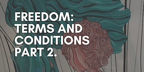 Freedom: Terms and Conditions Part 2 tickets