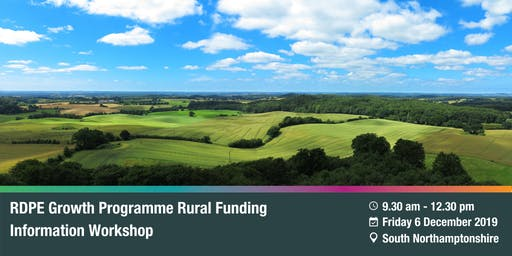 RDPE Growth Programme: Rural Funding Information Workshop - South Northants