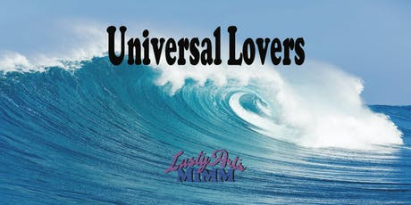 Mimm & Lusty Arts Presents Universal Lovers LIVE tickets