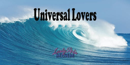 Mimm & Lusty Arts Presents Universal Lovers LIVE